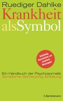 Ruediger Dahlke: Krankheit als Symbol ★★★★