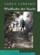 Gisela Gebhard: Pfadfinder der Nacht