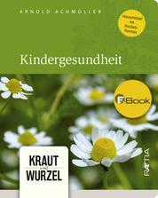 Kindergesundheit - Kraut und Wurzel, Band 5