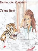 Jonna Bott: Denia, die Zauberin