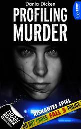Profiling Murder - Fall 5 - Riskantes Spiel