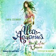 Alea Aquarius 1. Der Ruf des Wassers - Autorisierte Lesefassung