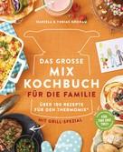 Daniela Gronau-Ratzeck: Das große Mix-Kochbuch für die Familie ★★★★