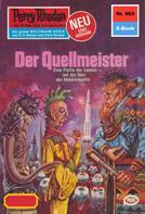 Kurt Mahr: Perry Rhodan 903: Der Quellmeister ★★★★★