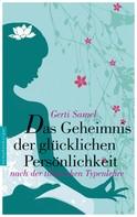 Gerti Samel: Das Geheimnis der glücklichen Persönlichkeit ★★★