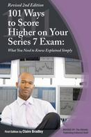 Claire Bradley: 101 Ways to Score Higher on Your Series 7 Exam