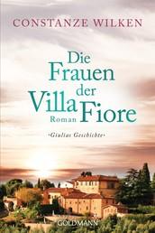 Die Frauen der Villa Fiore 1 - Giulias Geschichte - Roman
