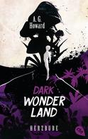 A.G. Howard: Dark Wonderland - Herzbube ★★★★★