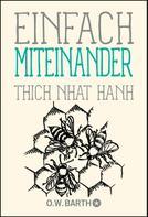 Thich Nhat Hanh: Einfach miteinander