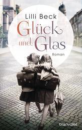 Glück und Glas - Roman