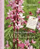 Liesel Malm: Meine liebsten Wildkräuter ★★★★