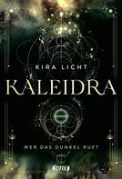 Kira Licht: Kaleidra - Wer das Dunkel ruft ★★★★