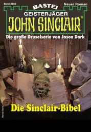 John Sinclair 2202 - Horror-Serie - Die Sinclair-Bibel