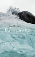 Sarah Mondegrin: Berlin am Meer ★★★