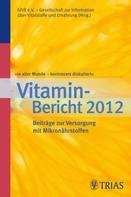 GIVE e.V.: In aller Munde - kontrovers diskutiert, Vitamin-Bericht 2012