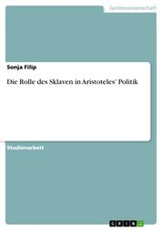 Die Rolle des Sklaven in Aristoteles' Politik
