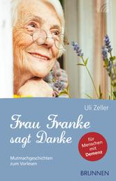 Frau Franke sagt Danke - Mutmachgeschichten zum Vorlesen für Menschen mit Demenz
