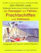 Jörn Hinrich Laue: Als Passagier auf Frachtschiffen, Fähren und Oldtimern – Teil 1 ★★★★
