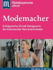 Modemacher - Das Buch zur Serie der Mittelbayerischen Zeitung