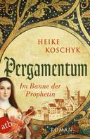 Heike Koschyk: Pergamentum – Im Banne der Prophetin ★★★
