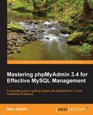 Marc Delisle: Mastering phpMyAdmin 3.4 for Effective MySQL Management