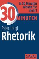 Peter Heigl: 30 Minuten Rhetorik ★★★★