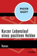 Piotr Guzy: Kurzer Lebenslauf eines positiven Helden ★★★