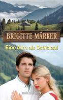 Brigitte Märker: Eine Alm als Schicksal ★★★★★