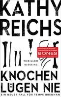 Kathy Reichs: Knochen lügen nie ★★★★