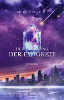 Dee Voight: Der Ursprung der Ewigkeit: Stigma