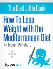 How To Lose Weight With The Mediterranean Diet