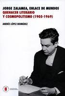 Andrés López Bermúdez: Jorge Zalamea, enlace de dos mundos