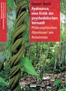 Govert Derix: Ayahuasca, eine Kritik der psychedelischen Vernunft ★★★★