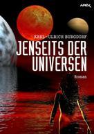 Karl-Ulrich Burgdorf: JENSEITS DER UNIVERSEN