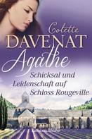 Colette Davenat: Agathe - Schicksal und Leidenschaft auf Schloss Rougeville ★