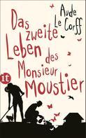 Aude Le Corff: Das zweite Leben des Monsieur Moustier ★★★★★