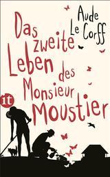 Das zweite Leben des Monsieur Moustier - Roman