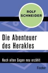 Die Abenteuer des Herakles - Nach alten Sagen neu erzählt