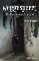 Paul Fenzl: Weggesperrt ★★★★★
