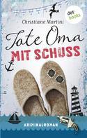 Christiane Martini: Tote Oma mit Schuss ★★★