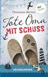 Tote Oma mit Schuss - Kriminalroman