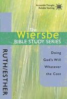Warren W. Wiersbe: The Wiersbe Bible Study Series: Ruth / Esther