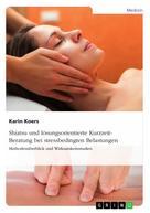 Karin Koers: Shiatsu und lösungsorientierte Kurzzeit-Beratung bei stressbedingten Belastungen