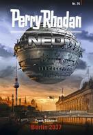 Frank Böhmert: Perry Rhodan Neo 76: Berlin 2037 ★★★★