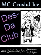 MC Crushd Ice: Des-Da Club