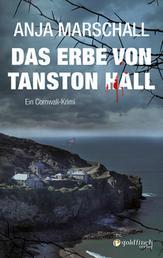 Das Erbe von Tanston Hall - Ein Cornwall Krimi