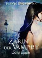 Tatana Fedorovna: Zarin der Vampire. Böse Spiele: Der Zar und selbst Russland können fallen, das Haus Romanow ist jedoch unsterblich