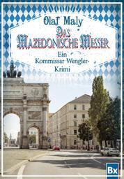 Das mazedonische Messer - Eine Kommissar Wengler Geschichte
