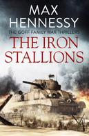 Max Hennessy: The Iron Stallions
