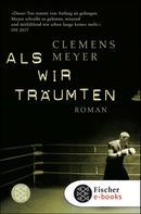 Clemens Meyer: Als wir träumten ★★★★